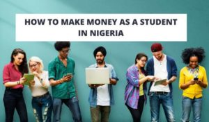 Smart Ways to Make Money Online & On Campus in Nigeria as a Student.