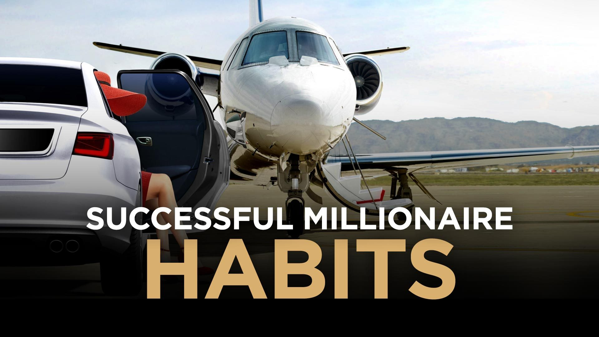 Habits of a Successful Millionaire