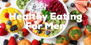 Healthy Foods Men Should Eat