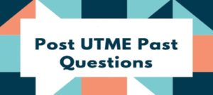 Post UTME Past Questions
