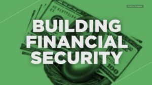 How To Build  your Financial Security- Getting Your  Financial Freedom.