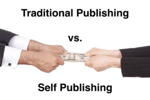 Traditional Publishing Versus Self-Publishing