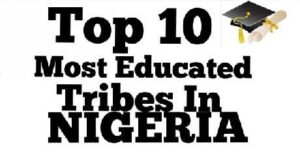 Most Educated Tribes In Nigeria